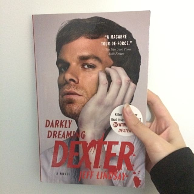 Dexter By Jeff Lindsay (inspiration for the Dexter TV show)