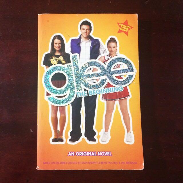 Glee The Beginning An Original Novel