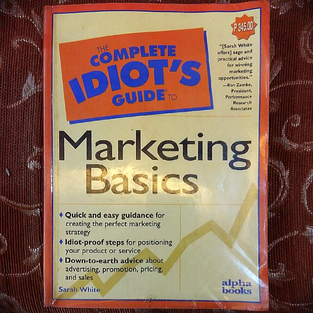 Marketing Basics, The Complete Idiot's Guide