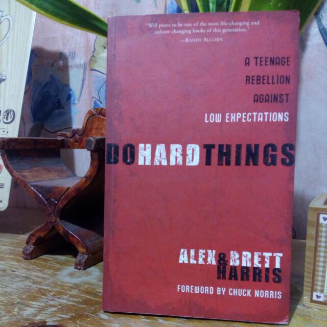 Do Hard Things by Alex & Brett Harris