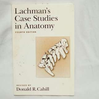 Lachman's Case Studies In Anatomy: 4th Ed.