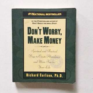 Don't Worry, Make Money by Richard Carlson