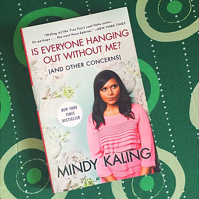 Mindy Kaling Is Everyone Hanging Out Without Me Book Books Books On Carousell