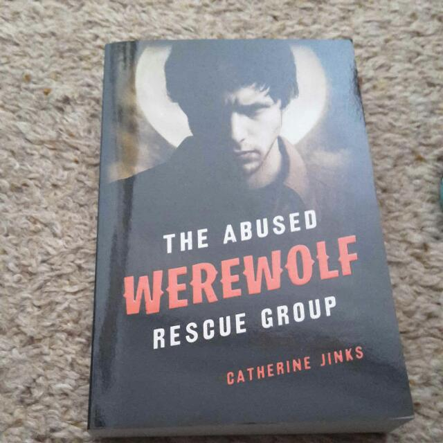 The Abused Werewolf Rescue Group teen novel by Catherine Jinks