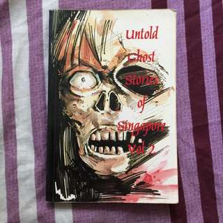 Untold Ghost Stories Of Singapore Vol 2
