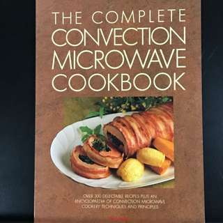 The Complete Convection Microwave Cookbook