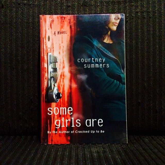 Some Girls Are By Courtney Summers