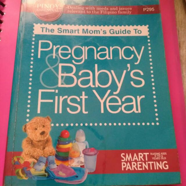 The Smart Mom's Guide To Pregnancy & Baby's First Year