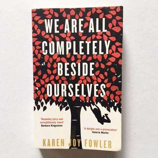 We Are All Completely Beside Ouselves by Karen Joy Fowler