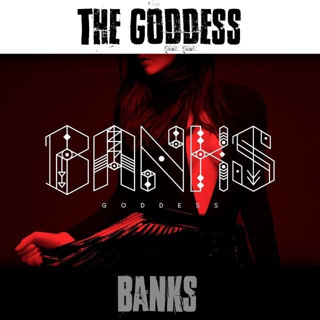 Banks - The Goddess