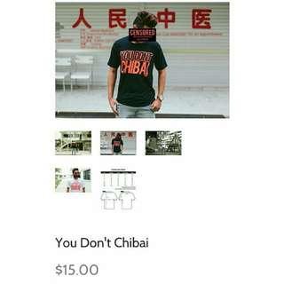 You Don't Chibai t-shirt by SGAG