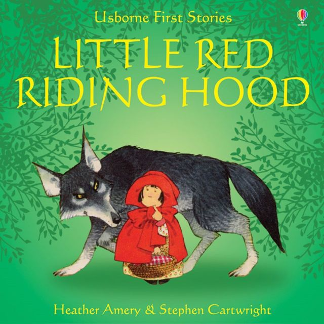 LITTLE RED RIDING HOOD BY HEATHER AMERY & STEPHEN CARTWRIGHT- USBORNE FIRST STORIES