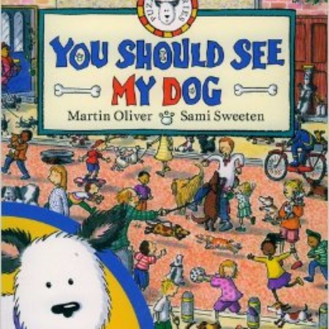 You should See My Dog by Martin Oliver & Sami Sweeten