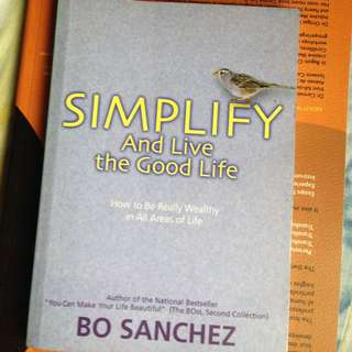 Simplify And Live The Good Life By Bo Sanchez