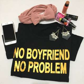 No Boyfriend, No Problem!
