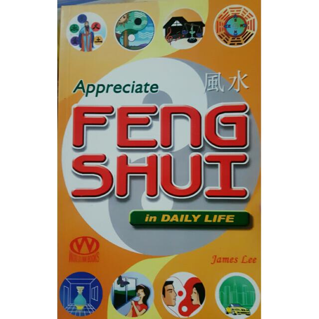 Appreciate Feng Shui in Daily Life by James Lee