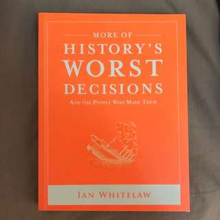 History's Worst Decisions