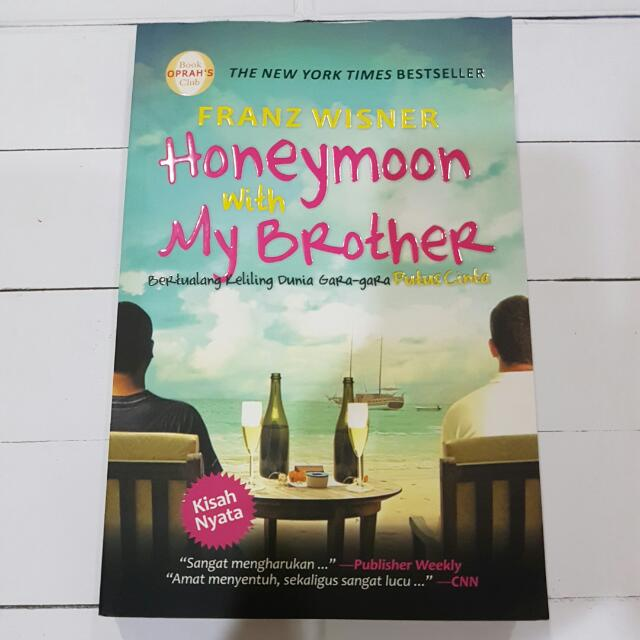 Novel Bahasa: Honeymoon With My Brother By Franz Wisner