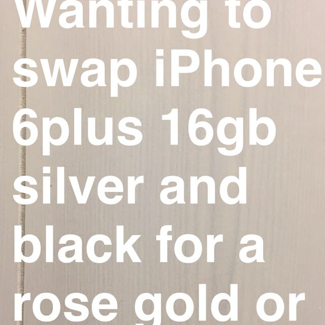 SWAP iPhone 6plus Silver For Rose Gold