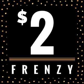 $2 FRENZY SALE!!