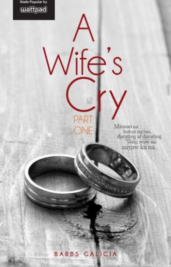 Title:A Wife's Cry Part 1 by barbs galicia