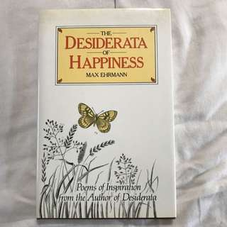The Desiderata Of Happiness By Max Ehrmann