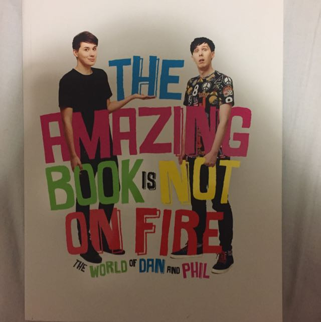 'The amazing book is not on fire' by Dan and Phil