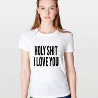 Kaos Tumblr Holyshit I Love You ,bisa Request Size Dan Design Sendiri Lho..