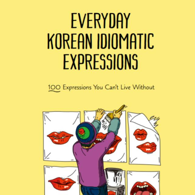TALK TO ME IN KOREAN TTMIK EVERYDAY KOREAN IDIOMATIC EXPRESSIONS