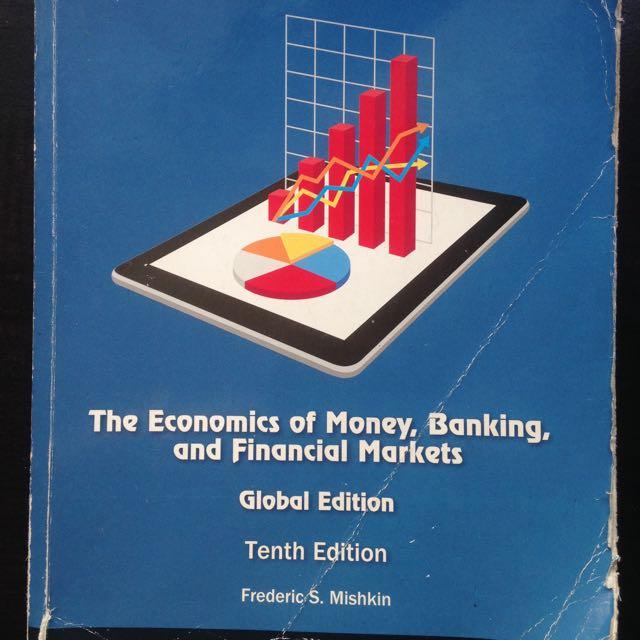 The Economics of Money, Banking, and Financial Markets (Mishkin, 10th Edition)