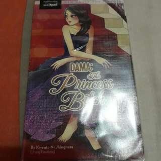 selling my wattpad books  title: Dama: The Princess bitch