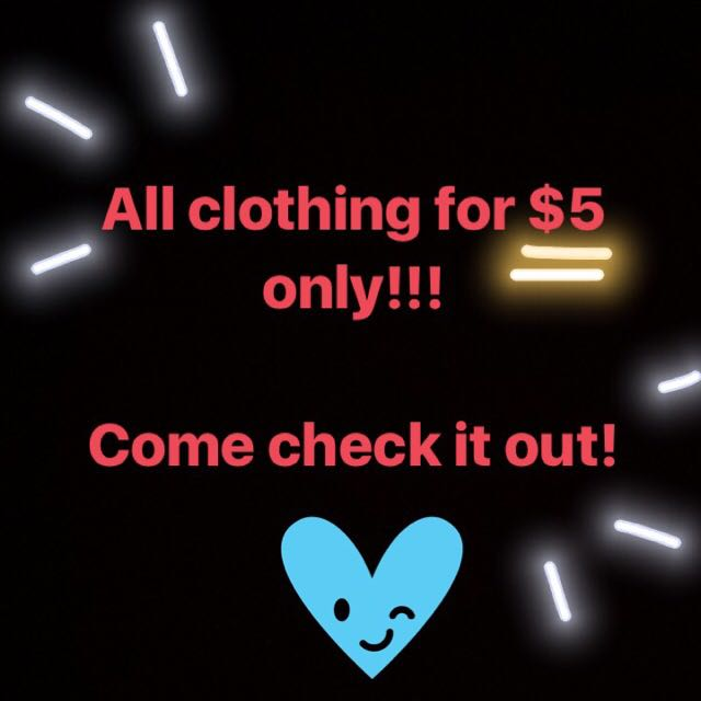 $5 For All Clothing Items!!!!