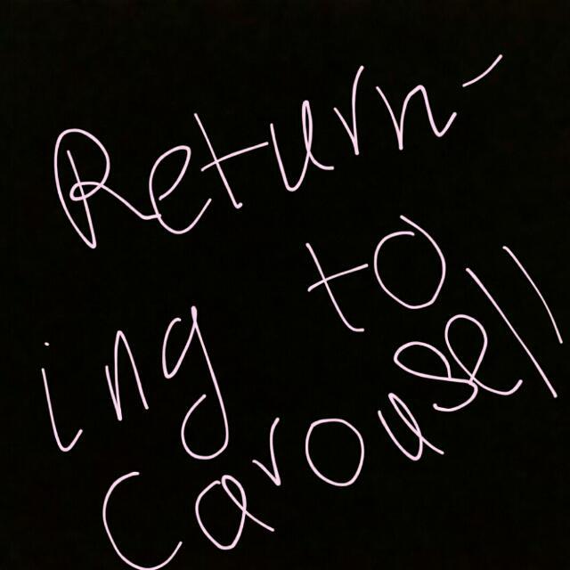 I've Returned To Carousel! !!
