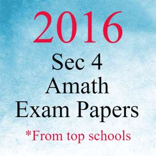 2016 Sec 4 A Math Exam Papers / Test Papers | 53 Papers for $8 | O Level Amath 2017