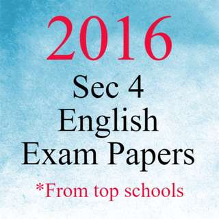 2016 Sec 4 English Exam Papers / Test Papers | O Level English Exam Papers 2017