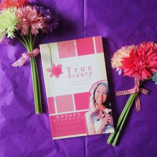 True Beauty, Devotions for Teens by Andrea Stephens