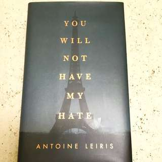 You Will Not Have My Hate Antoine Leiris