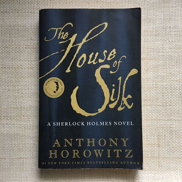 The House Of Silk (A Sherlock Holmes Novel) by Anthony Horowitz