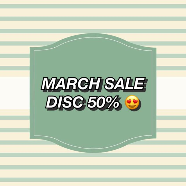 MARCH SALE DISC 50%
