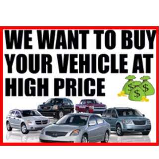 WE BUY IN ALL KIND OF Vehicle.