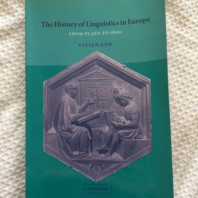 The History Of Linguistics In Europe: From Plato To 1600, Author: Vivien Law