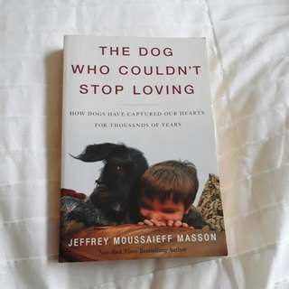 'The Dog Who Couldn't Stop Loving' By Jeff Moussaieff Masson