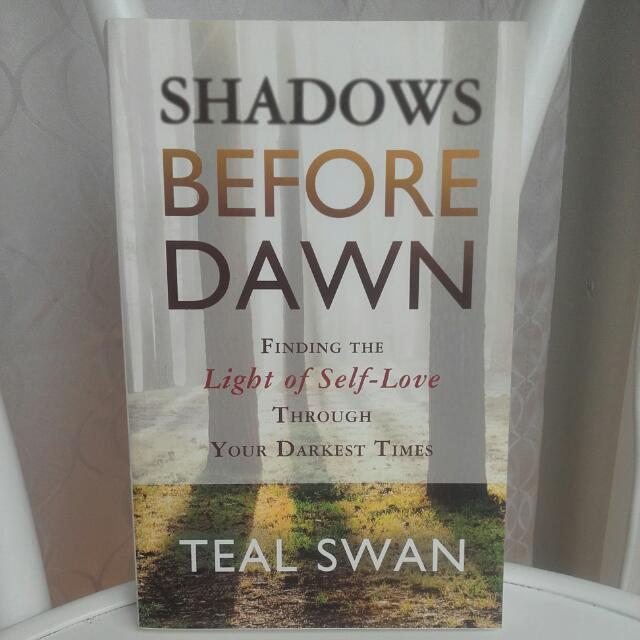 Teal Swan Shadows Before Dawn Finding The Light Of Self Love Through Your Darkest Times Paperback