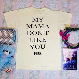 MY MAMA DON'T LIKE YOU TSHIRT 💖 JUSTIN BIEBER INSPIRED 😍💖💯🌸
