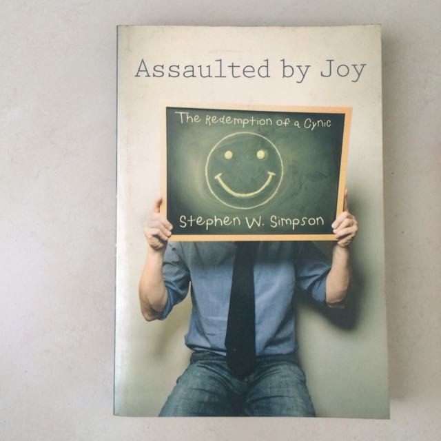 Assaulted By Joy (by Stephen W. Simpson)