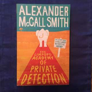 "Alexander McCall Smith - ""The Limpopo Academy Of Private Detection"""