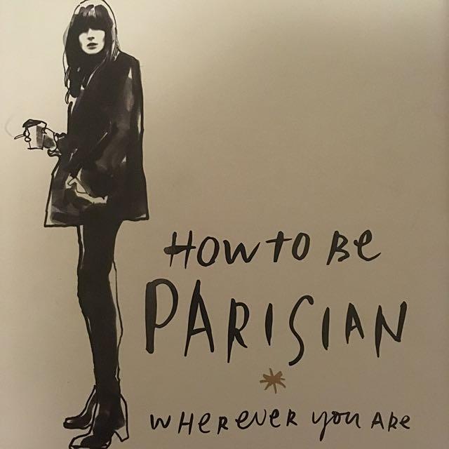 How To Be Parisian Wherever You Are by Anne Berest, Caroline De Maigret, Sophie Mas & Audrey Diwan
