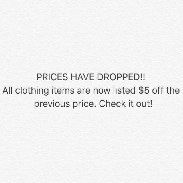 ALL CLOTHING ITEMS NOW LISTED $5 OFF THE PREVIOUS PRICE