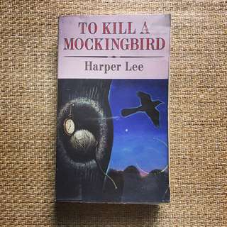 To Kill A Mocking Bird by Harper Lee