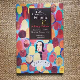 You Know You're A Filipino If... (A Filipino Primer) by Neni Sta. Romana-Cruz